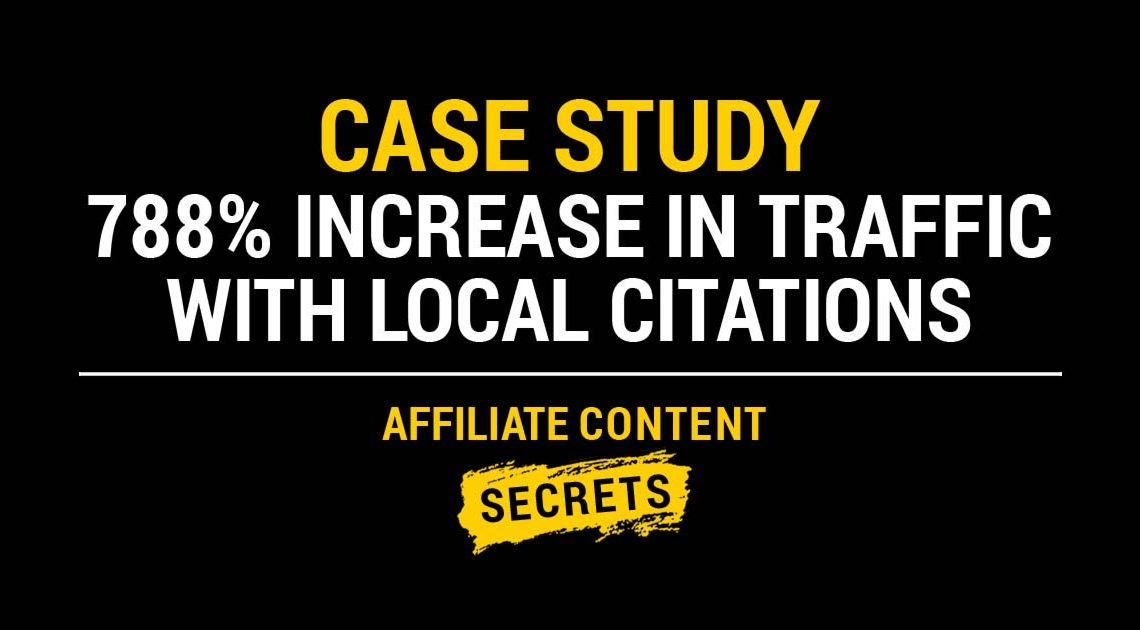 Affiliate Marketing Case Study: 788% Increase in Traffic with Local Citations
